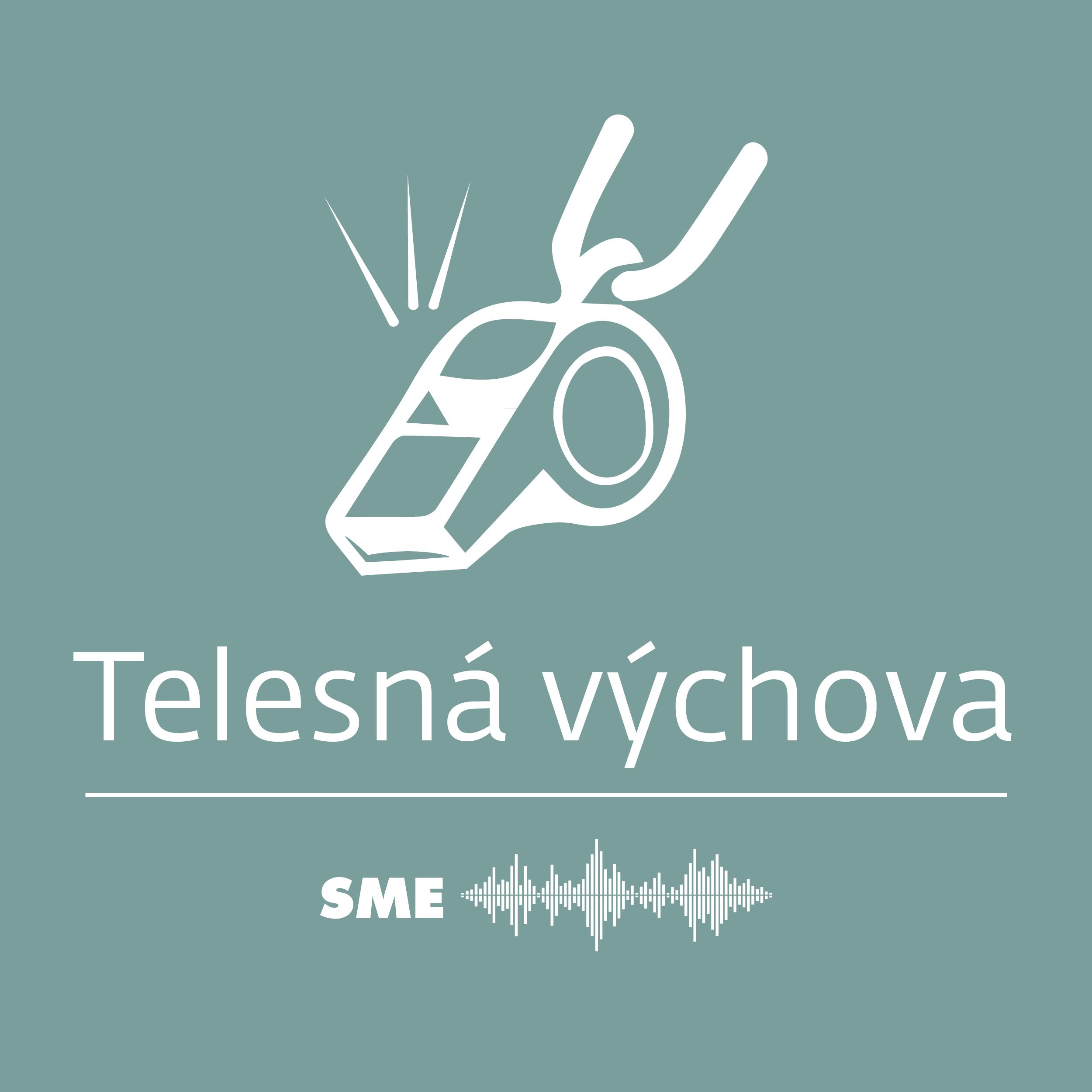 sme telesna vychova podcast